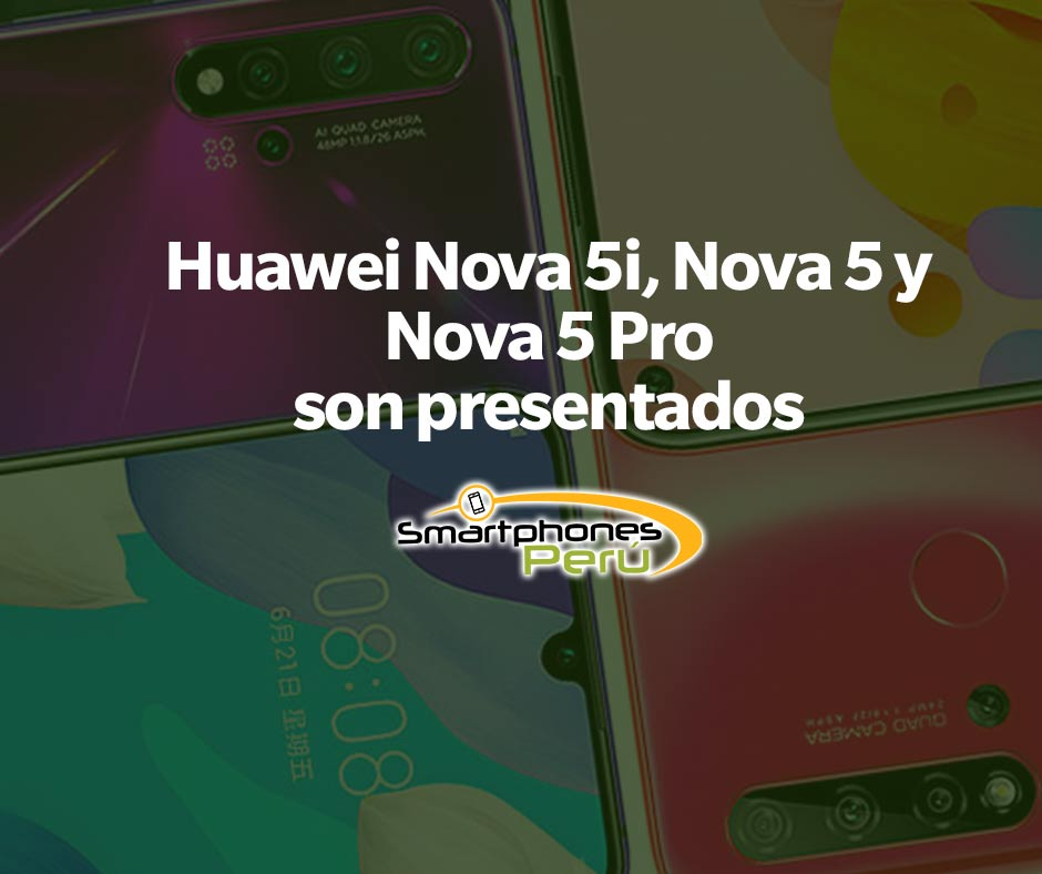 huawei-nova-5i-nova-5-y-nova-5-pro-son-presentados-Smartphonesperu-venta-de-celulares-y-servicio-tecnico