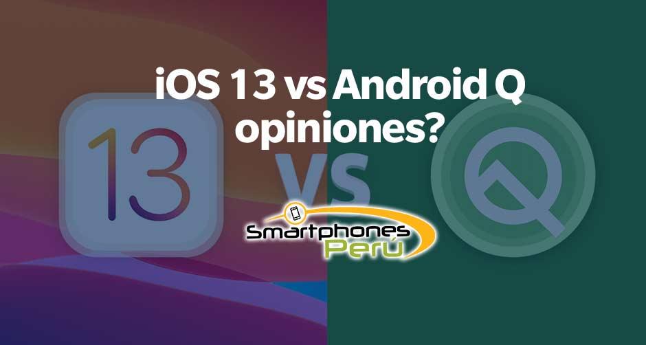 ios-13-vs-android-q-opiniones-Smartphonesperu-venta-de-celulares-y-servicio-tecnico