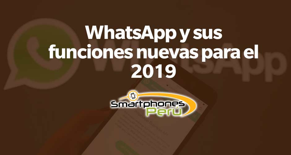 whatsapp-y-sus-funciones-nuevas-para-el-2019
