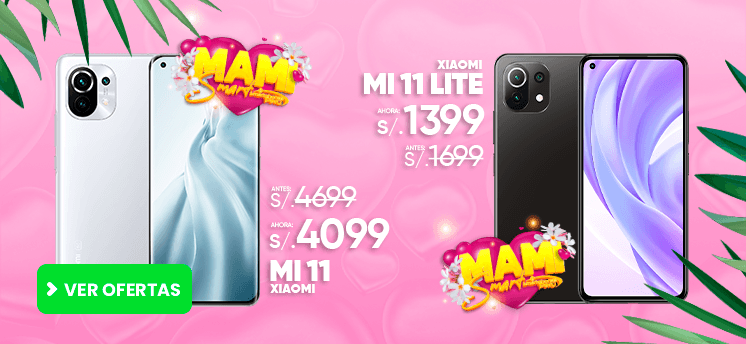 ofertas dia de la madre en smartphonesperu Xiaomi Mi11 xiaomi Mi 11 Lite