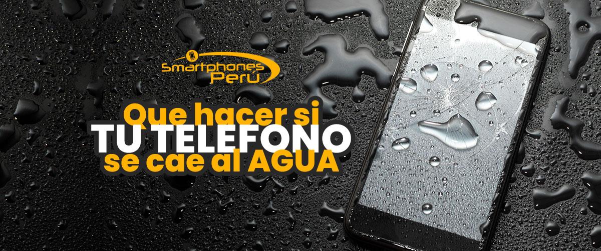 Mi celular se cayo al agua smartphones peru oferta de celulares y servicio tecnico